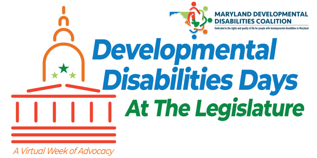 A cartoon rendition of Maryland's Statehouse. Developmental Disabilities Days At the Legislature. A Virtual Week of Advocacy.